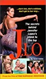 img - for J.Lo: The Secret Behind Jennifer Lopez's Rise to the Top by Gallick, Sarah (2003) Paperback book / textbook / text book