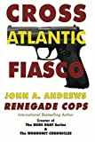Renegade Cops: Cross Atlantic Fiasco