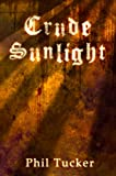 Crude Sunlight