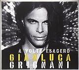 Gianluca Grignani Volte Esagero: Deluxe Edition
