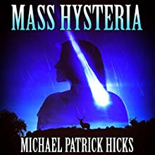 Mass Hysteria Audiobook by Michael Patrick Hicks Narrated by Joe Hempel