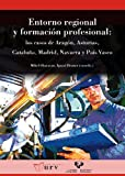 img - for Entorno regional y formaci n profesional. Los casos de Arag n, Asturias, Catalu a, Madrid, Navarra y el Pa s Vasco book / textbook / text book