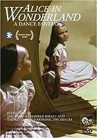 Alice In Wonderland A Dance Fantasy by V.I.E.W. Video