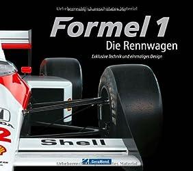 Formel 1 Geschichte: Die Rennwagen - Exklusive Technik und einmaliges Design der legendärsten Rennwagen der Formel 1. Mit exklusiven Bildern von James Mann - ideal für jeden Formel 1 Fan
