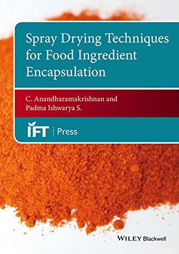 Spray Drying Techniques for Food Ingredient Encapsulation (Institute of Food Technologists Series)