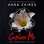 Capture Me: The Complete Trilogy | Anna Zaires