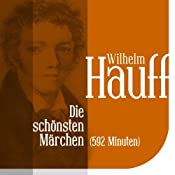 H&ouml;rbuch Die schnsten Mrchen von Wilhelm Hauff: Vom Orient bis zum Wirtshaus im Spessart