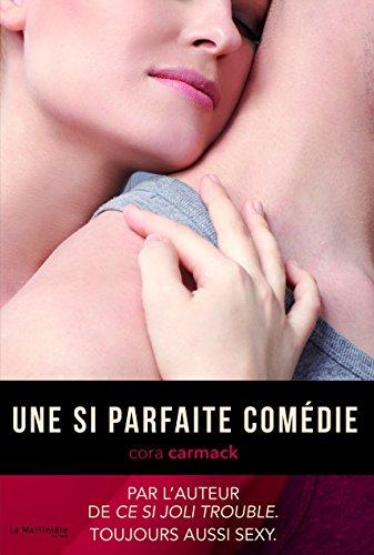 Cora Carmack - Une si parfaite comédie (FICTION)