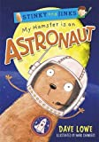 Dave Lowe My Hamster is an Astronaut (Stinky & Jinks) (Stinky & Jinks 2)