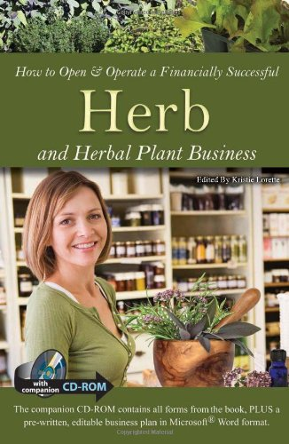 How To Open & Operate A Financially Successful Herb And Herbal Plant Business: With Companion Cd-Rom (How To Open And Operate A Financially Successful...)
