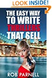 The Easy Way to Write Thrillers That Sell