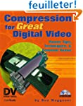 Compression for Great Digital Video:...