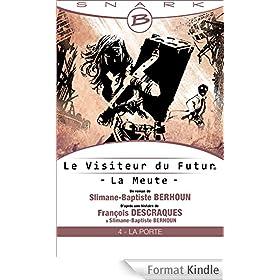 La Porte - Le Visiteur du Futur - La Meute - �pisode 4: Le Visiteur du Futur, T1