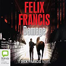 Damage (       UNABRIDGED) by Felix Francis Narrated by Michael Nielson
