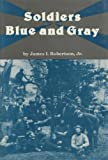 Soldiers Blue and Gray (American Military History) (0872495728) by Robertson, James I.