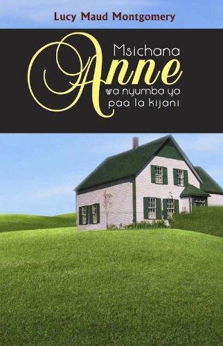Lucy Maud Montgomery - Msichana Anne wa nyumba ya paa la kijani (Anne of Green Gables)