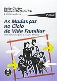 As Mudanças no Ciclo de Vida Familiar. Uma Estrutura Para a Terapia Familiar - 9788573078336