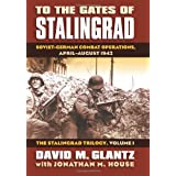 To the Gates of Stalingrad: Soviet-German Combat Operations, April-August 1942par David M. Glantz