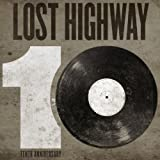 Lost Highway 10th Anniversary [LP]