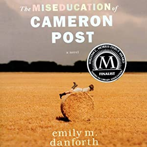 The Miseducation of Cameron Post | [Emily M. Danforth]