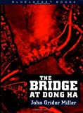 img - for Bridge at Dong Ha (Bluejacket Books) book / textbook / text book