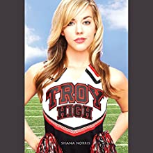 Troy High Audiobook by Shana Norris Narrated by Khristine Hvam