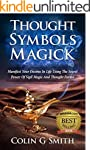 Thought Symbols Magick Guide Book: Ma...