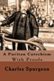 A Puritan Catechism (1463631812) by Spurgeon, Charles
