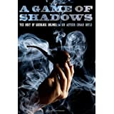 A Game of Shadows: The Best of Sherlock Holmes ~ Sir Arthur Conan Doyle