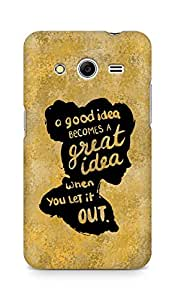 AMEZ a good idea becomes a great idea when you let it out Back Cover For Samsung Galaxy Core 2