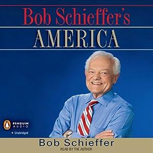 Bob Schieffer's America | [Bob Schieffer]