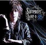 Surrender Love(初回限定盤A)(DVD付)
