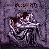 Sanctity Denied by Bloodthirst [Music CD]