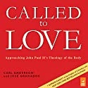 Called to Love: Approaching John Paul II's Theology of the Body Audiobook by Carl Anderson, Jose Granados Narrated by Brian Patrick