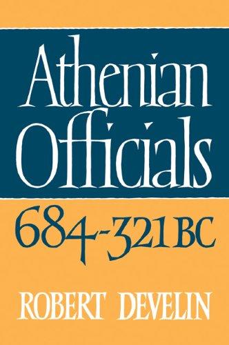 Athenian Officials 684 – 321 BC