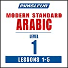 Arabic (Modern Standard) Level 1 Lessons 1-5: Learn to Speak and Understand Modern Standard Arabic with Pimsleur Language Programs Hörbuch von  Pimsleur Gesprochen von:  Pimsleur