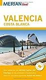 MERIAN live! Reiseführer Valencia und die Costa Blanca: Mit Extra-Karte zum Herausnehmen