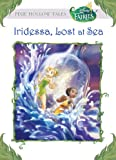 Disney Fairies: Iridessa, Lost at Sea (A Stepping Stone Book(TM))