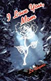 img - for I Love You, Mom book / textbook / text book