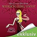Weiblich, ledig, untot (Betsy Taylor 1) Hörbuch von Mary Janice Davidson Gesprochen von: Nana Spier