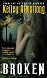 Broken (Women of the Otherworld, Book 6)