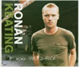 I Hope You Dance - Ronan Keating