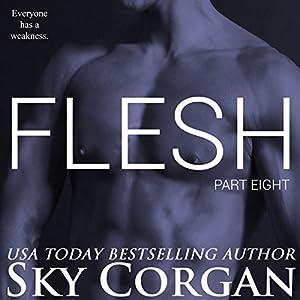 Flesh, Part Eight Audiobook