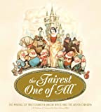 The Fairest of Them All: The Making of Walt Disney's Snow White and the Seven Dwarfs
