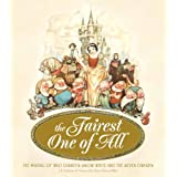 The Fairest One of All: The Making of Walt Disney's Snow White and the Seven Dwarfsby Diane Disney Miller