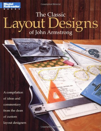 The Classic Layout Designs of John Armstrong (Model Railroader)