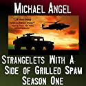 Strangelets with a Side of Grilled Spam: The Strangelets Series, Season 1