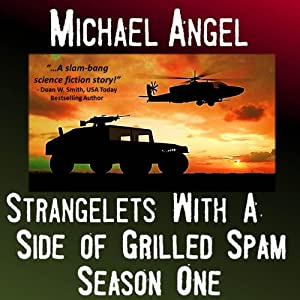 Strangelets with a Side of Grilled Spam: The Strangelets Series, Season 1 | [Michael Angel]