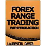 Forex Range Trading With Price Action - Forex Trading Systemdi Laurentiu Damir