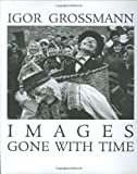Images Gone With Time : Photographic Reflections of Slovak Folk Life (1950-1965)